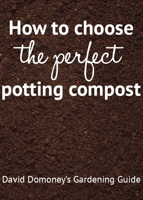How to choose the perfect potting compost. A gardening guide by David Domoney. Don't be confused by the different types and bags of compost - here's what you need to know about compost