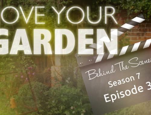 Behind The Scenes – Love Your Garden 2017: Episode 3