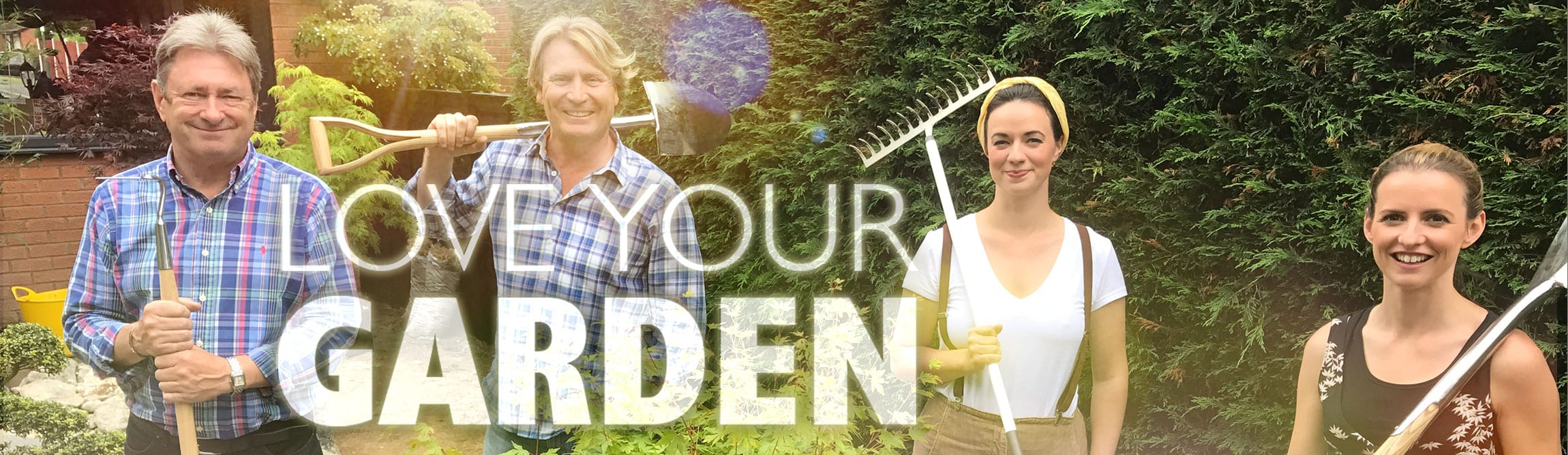 Love your garden presenters Alan Titchmarsh David Domoney Frances Tophill Katie Rushworth